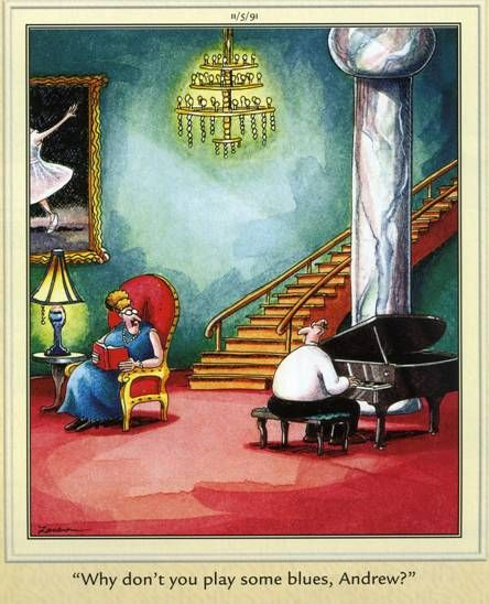 The Far Side - Why Don't You Play Some Blues, Andrew.jpg